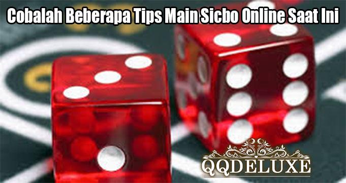 Cobalah Beberapa Tips Main Sicbo Online Saat Ini